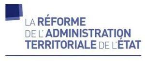 Réforme de l'organisation territoriale de l'Etat